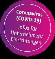 Coronavirus (COVID-19), Infos für Unternehmen/Einrichtungen
